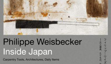 竹中大工道具館企画展  Philippe Weisbecker Inside Japan Carpentry Tools, Architectures, Daily Items  フィリップ・ワイズベッカーが見た日本 大工道具、たてもの、日常品